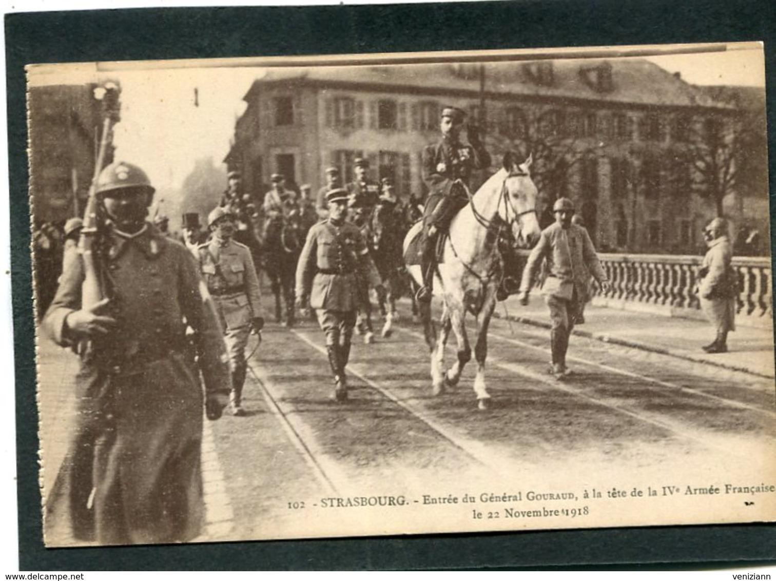 CPA - STRASBOURG - Entrée Du Général Gouraud à La Tête De La IVè Armée Française Le 22 Novembre 1918, Très Animé - Guerre 1914-18