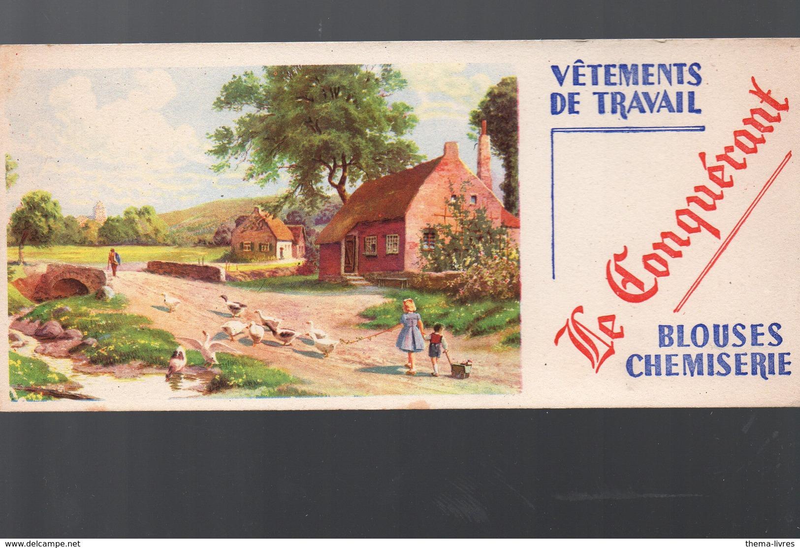 Buvard VETEMENTS DE TRAVAIL LE CONQUERANT  (PPP10472) - Textile & Vestimentaire