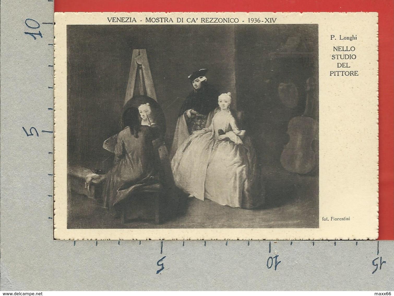 CARTOLINA NV ITALIA - 1936 Mostra Settecento Veneziano Cà Rezzonico VENEZIA - LONGHI Nello Studio Del Pittore - 10 X 15 - Esposizioni