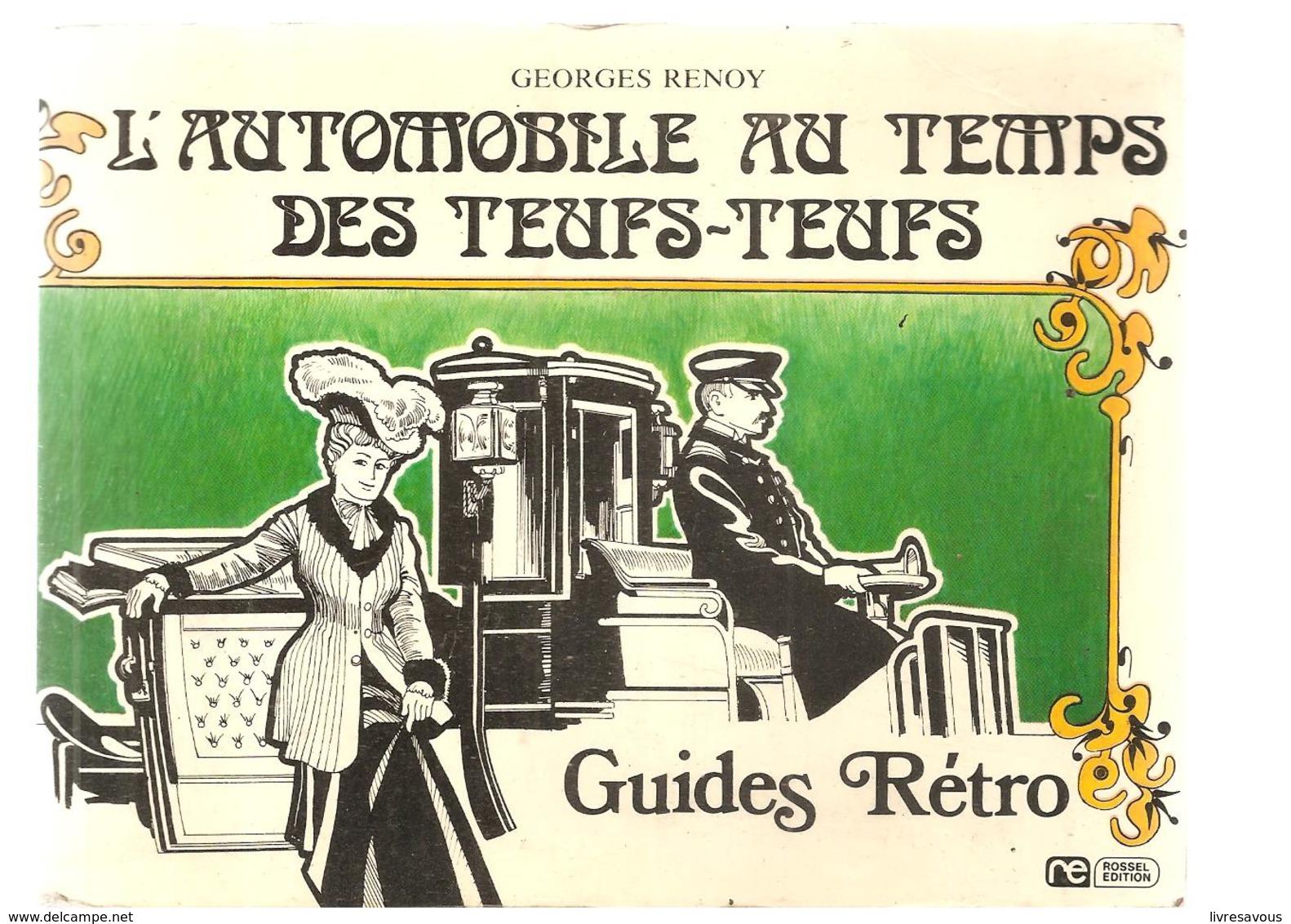 L'automobile Au Temps Des Teufs-Teufs Guide Rétro De Georges Renoy Edition ROSSEL De 1976 - Cars