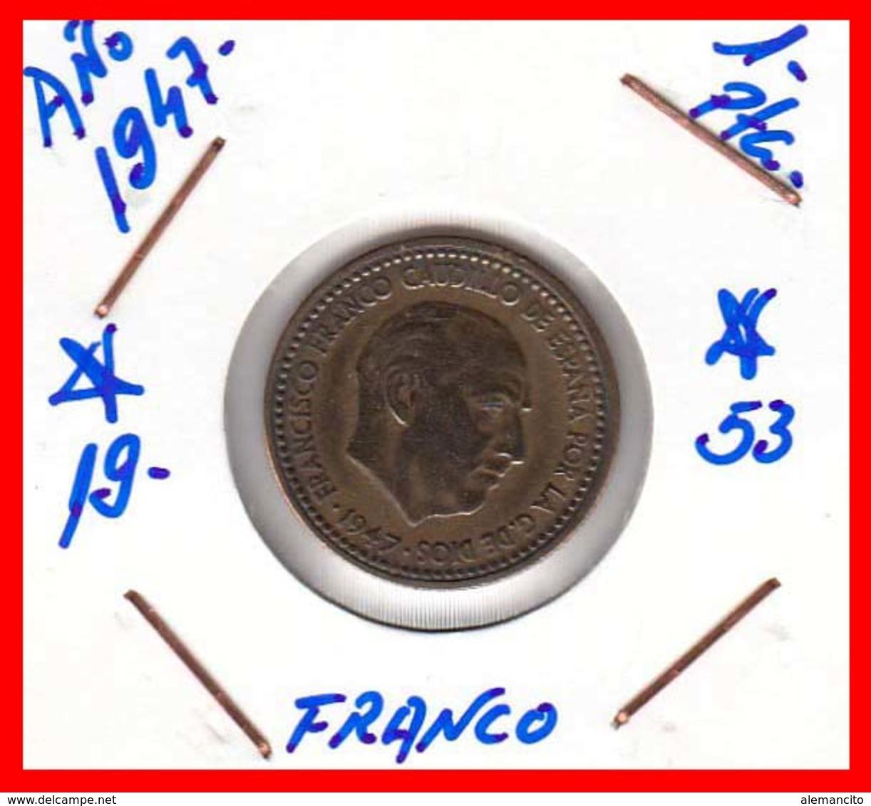 ESPAÑA  ( EUROPA ) MONEDA DE 1 PESETA  AÑO 1947 FRANCO  **19 - 53** - 1 Peseta