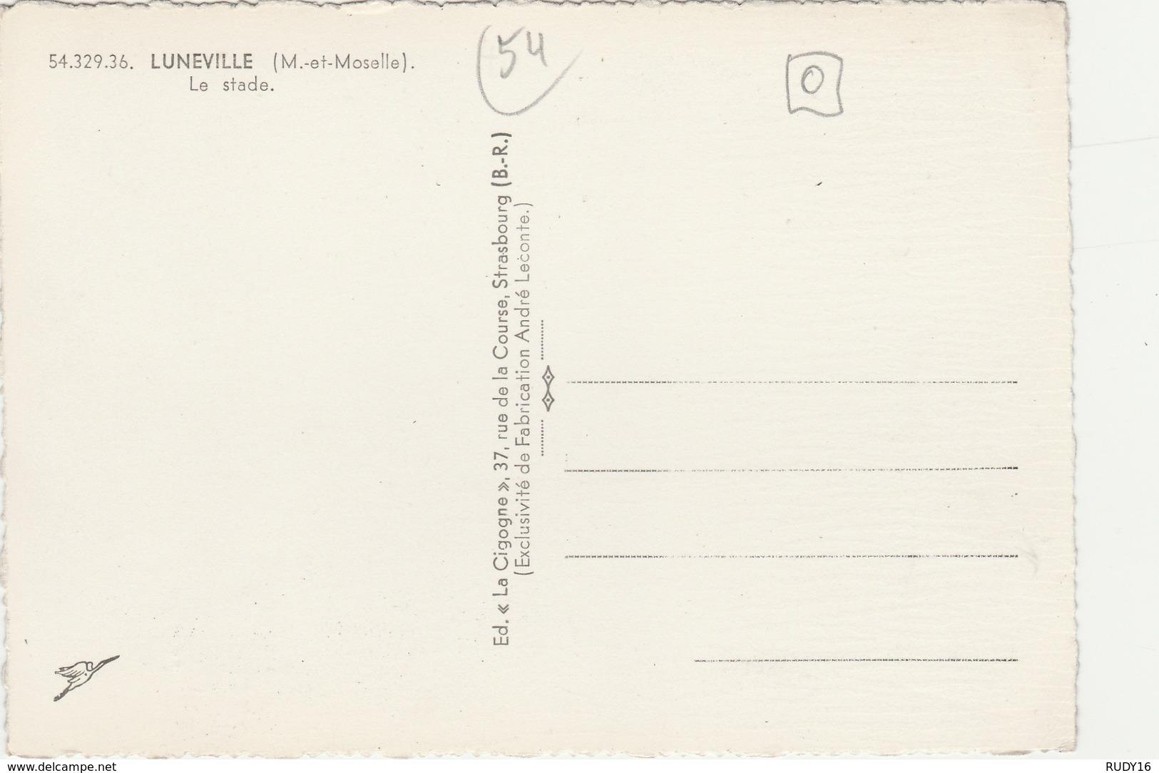 LUNEVILLE  -   ** LE STADE **  -   Editeur :  LA CIGOGNE De Strasbourg   N° 54.329.36 - Luneville
