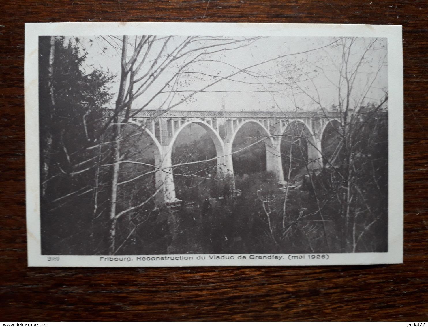 Suisse. Fribourg. Reconstruction Du Viaduc De Grandfey. ( Mai 1926 ) - FR Fribourg