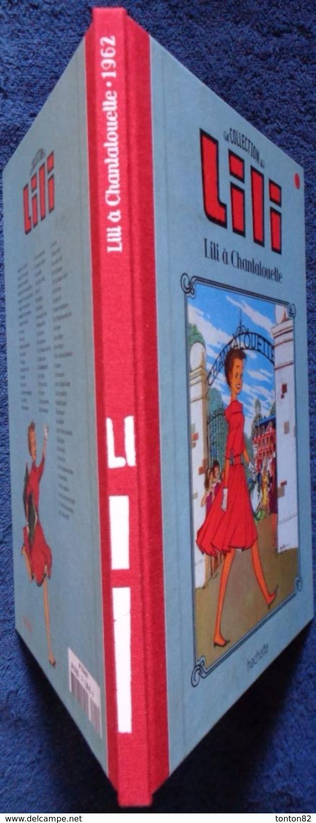 "La Collection LILI "" - N° 1 - LILI à Chantalouette - Album Hachette - ( 2015 ) . - Lili L'Espiègle"