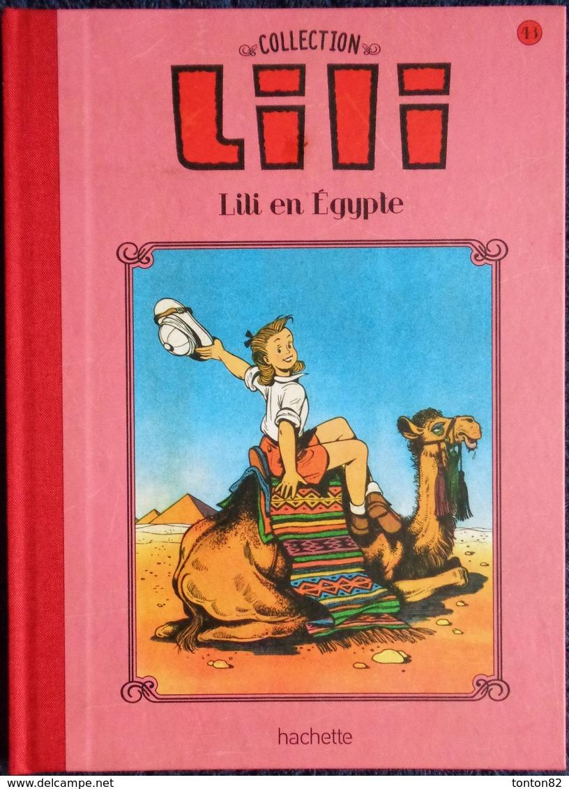 La Collection LILI - N° 43 - LILI En Égypte - Hachette - ( 2016 ) . - Lili L'Espiègle