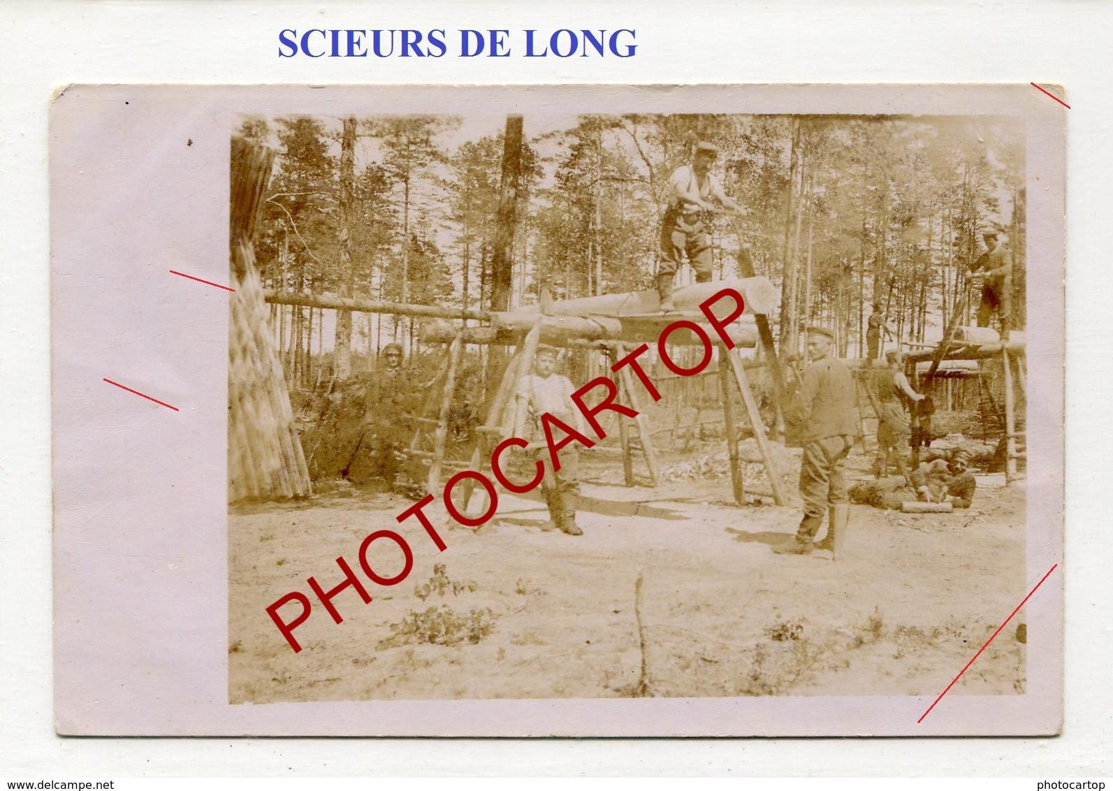 SCIEUR De LONG-Bois-Planches-Non Situee-CARTE PHOTO Allemande-Guerre 14-18-1WK-Militaria- - Oorlog 1914-18