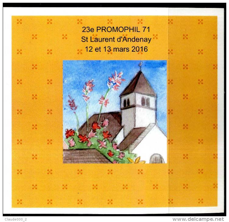 """COLLECTOR """" 23eme PROMOPHIL 71 """" SAINT LAURENT D'ANDENAY LES 12 Et 13 MARS 2016 NEUF ** - France"""
