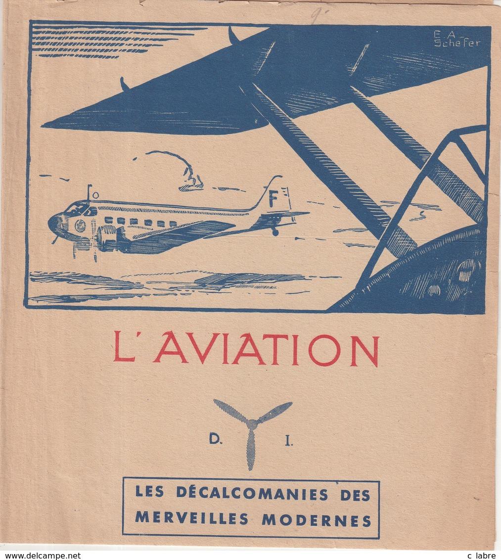 AVIATION : FRANCE . LES DECALCOMANIES DES MERVEILLES MODERNES . - Autocollants