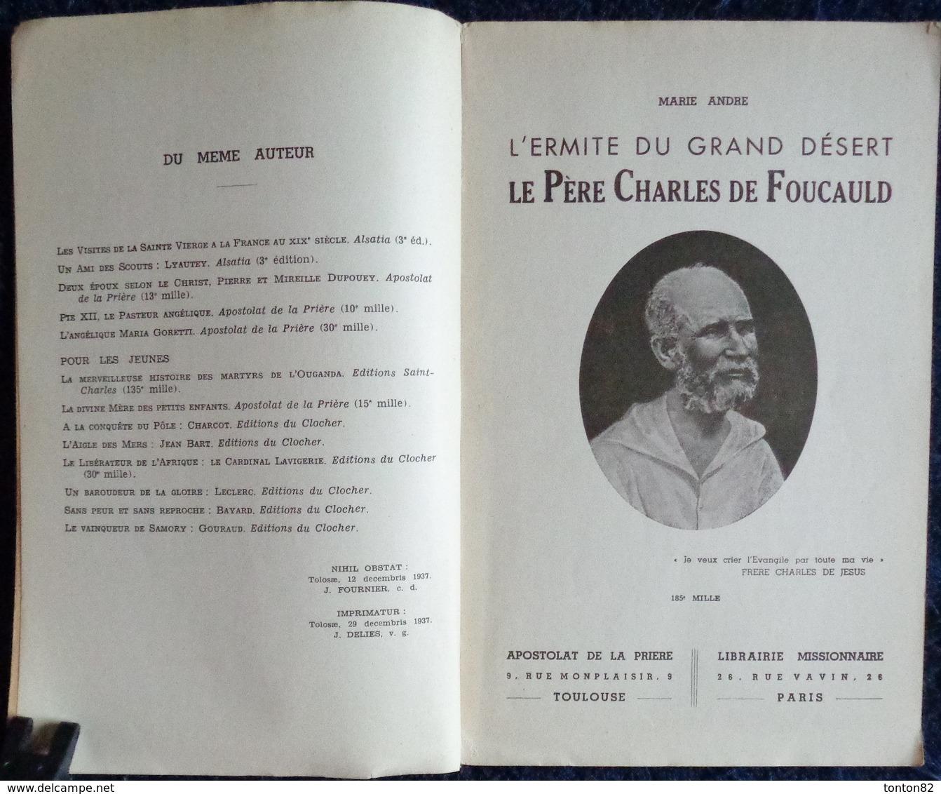 Marie André - L' Ermitte Du Grand Désert - Le Père De Foucauld - Éditions De L'Apostolat De La Prière - ( 1937 ) . - Religion