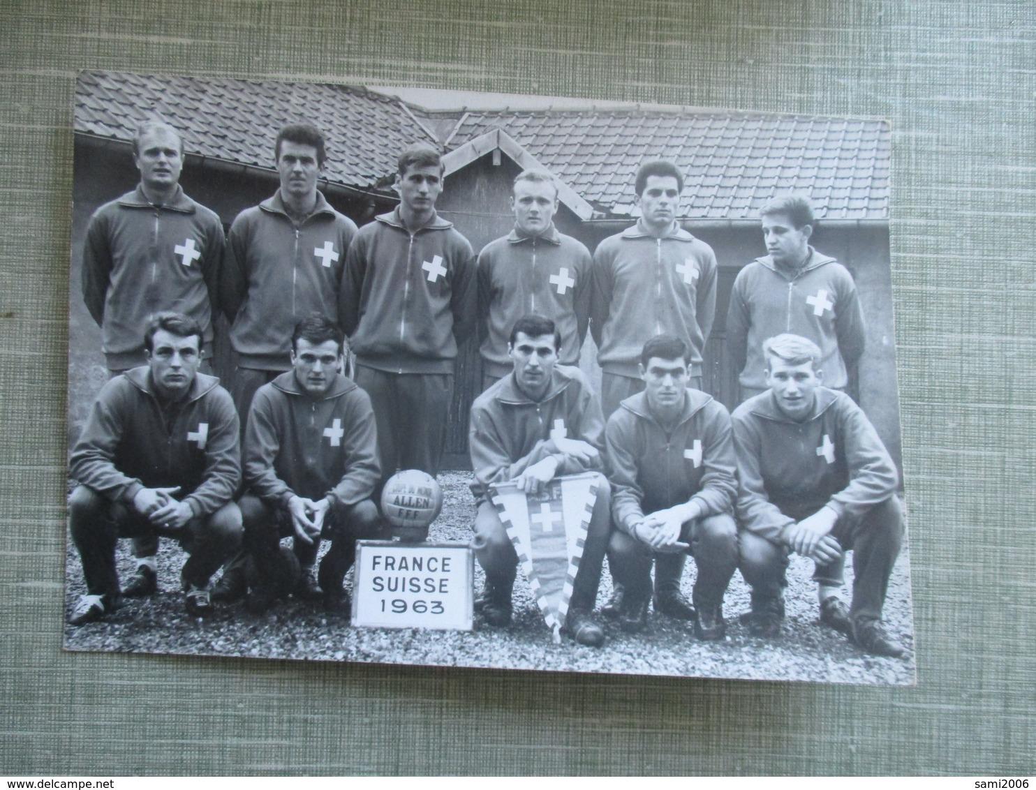 PHOTO EQUIPE DE FOOT FRANCE SUISSE 1963 - Sporten