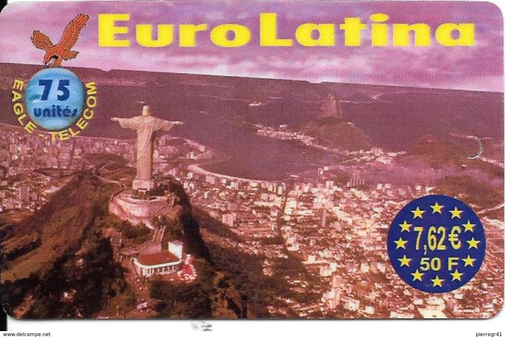 CARTE-PREPAYEE-EAGLE-75U-7.62 €-EUROLATINA-CHRIST De CORCOVADO-31/03/2004-GR ATTE- TBE - Autres Prépayées