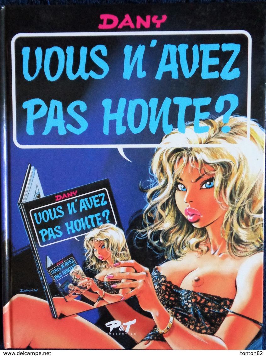 DANY - Vous N'avez Pas Honte ? - JOKER Éditions - ( 1994 ) . - Bücher, Zeitschriften, Comics