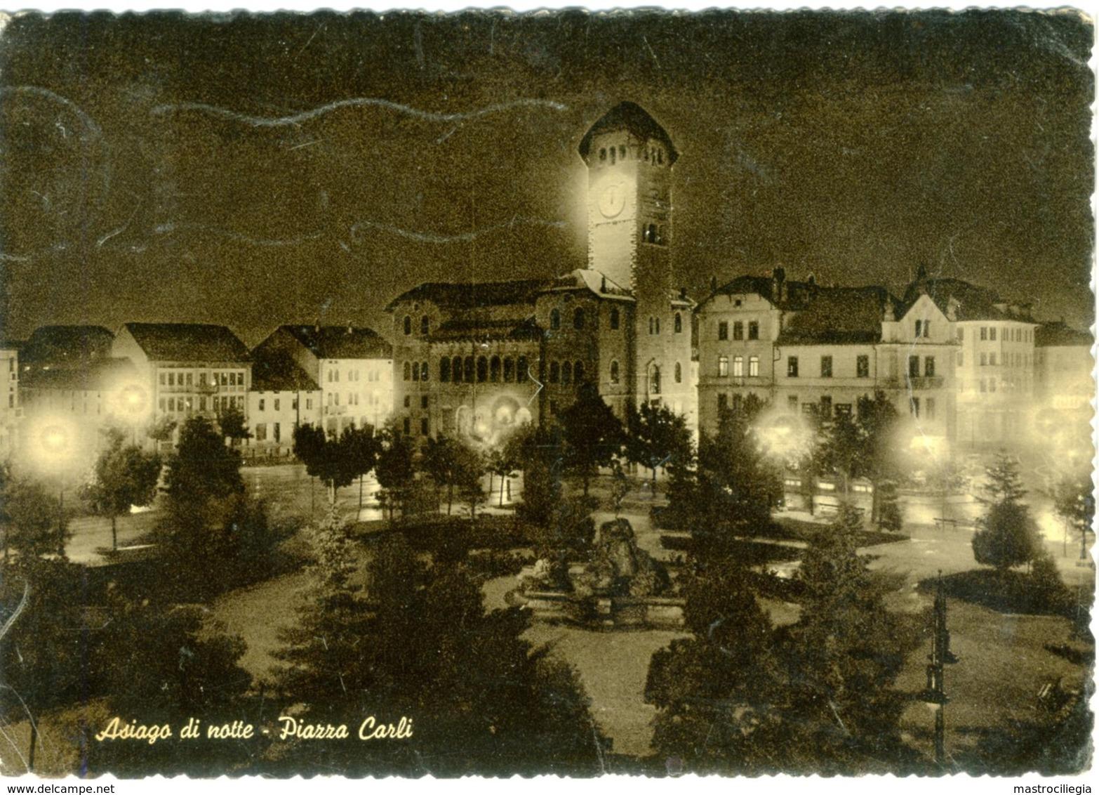 ASIAGO  VICENZA  Piazza Carli  Notturno - Vicenza