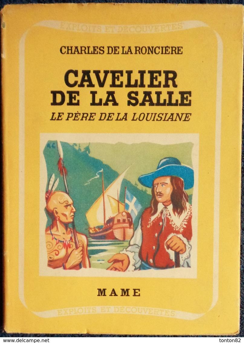 """Charles De La Roncière - CAVELIER DE LA SALLE - Le Père De La Louisiane - """" Exploits Et Découvertes """" / MAME - ( 1945 ) - Bücher, Zeitschriften, Comics"""