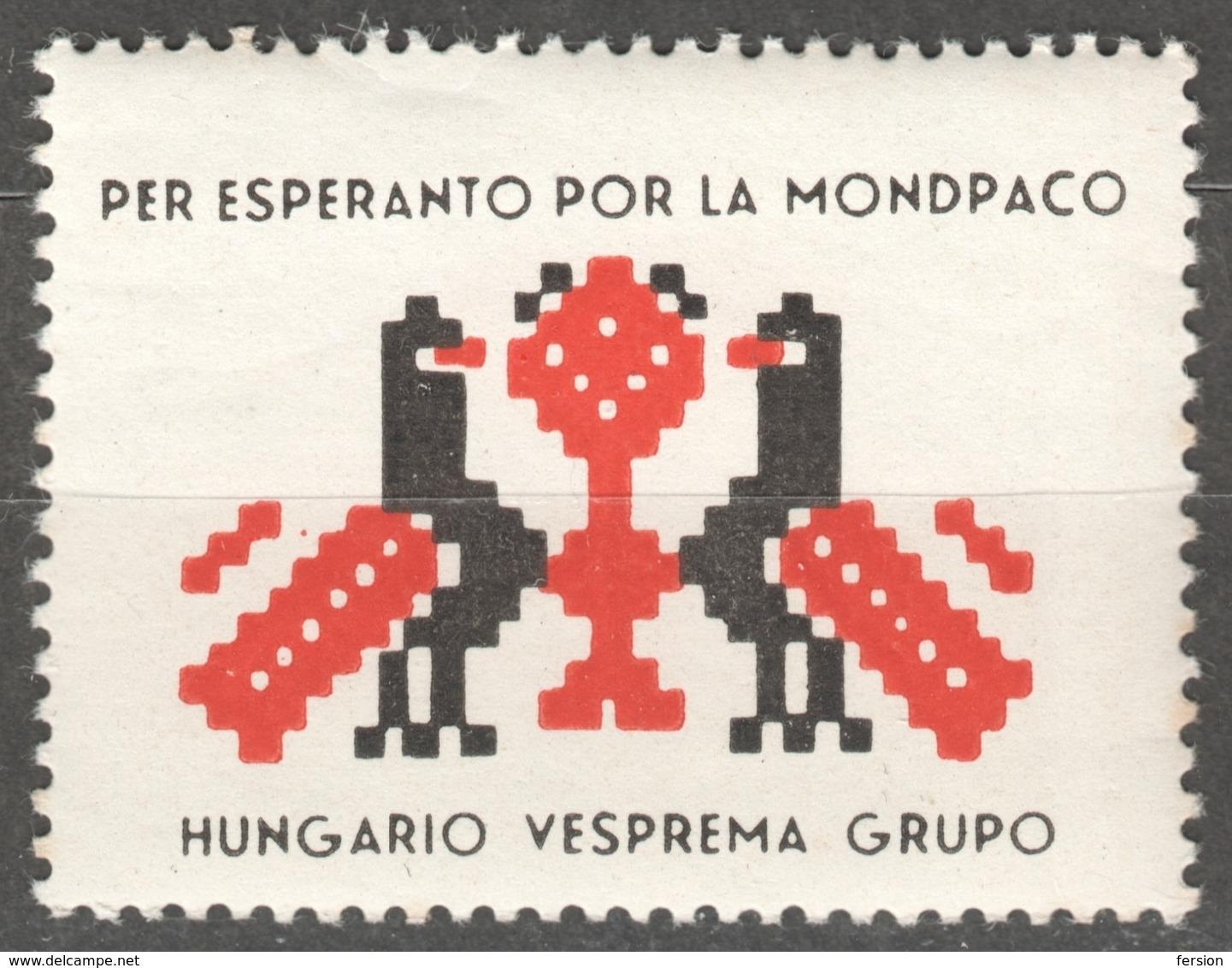 For WORLD PEACE - Folk Motif - Bird Dove Pigeon - ESPERANTO LABEL CINDERELLA VIGNETTE Hungary - VESZPRÉM - Esperanto