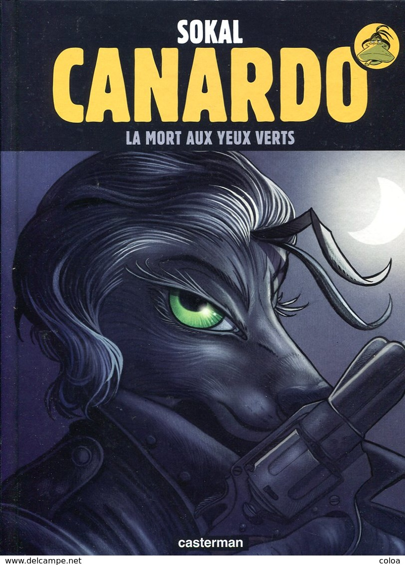 SOKAL Canardo La Mort Aux Yeux Verts 2016 - Libros, Revistas, Cómics