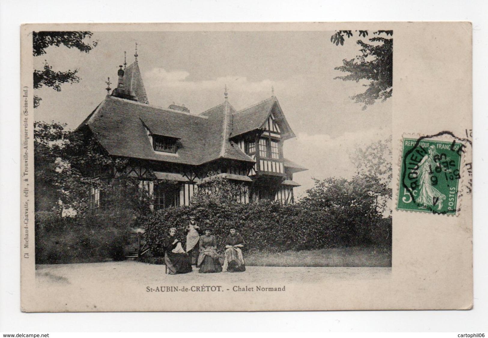 - CPA SAINT-AUBIN-DE-CRÉTOT (76) - Chalet Normand 1909 - Edition Michaud-Chavatte - - Altri Comuni