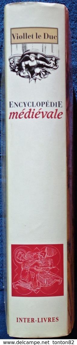 Encyclopédie Médiévale - Tome 1 - D'après Viollet Le Duc - Éditions Inter-Livres - ( 1993 ) . 25 X 34.5 / 720 Pages /4Kg - Wissenschaft