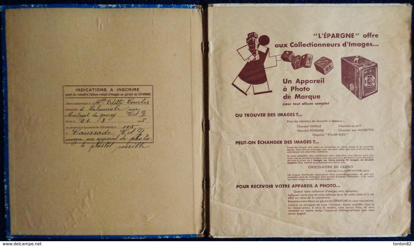 Album D'Images L' ÉPARGNE - Édité Par La Chocolaterie Du CASINO  - Album Complet 180 Images - ( 1938 ) . - Bücher, Zeitschriften, Comics