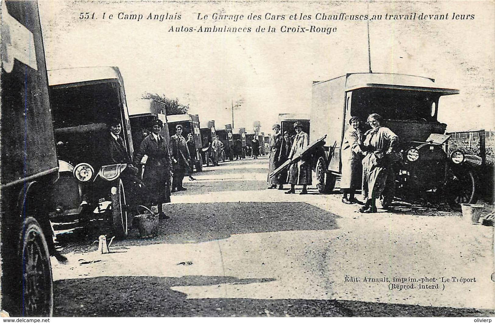 Guerre 14/18 - Le Camp Anglais - Le Garage Des Cars Et Des Chauffeuses Au Travail Devant Leurs Autos-Ambulances - War 1914-18