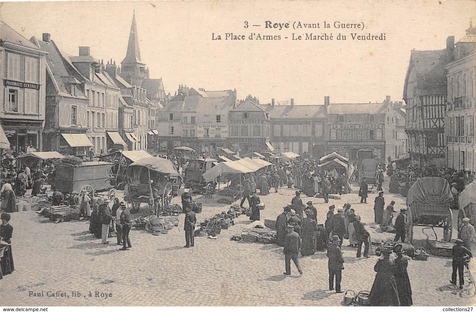 80-ROYE- AVANT LA GUERRE- LA PLACE D'ARMES, LE MARCHE DU VENDREDI - Roye
