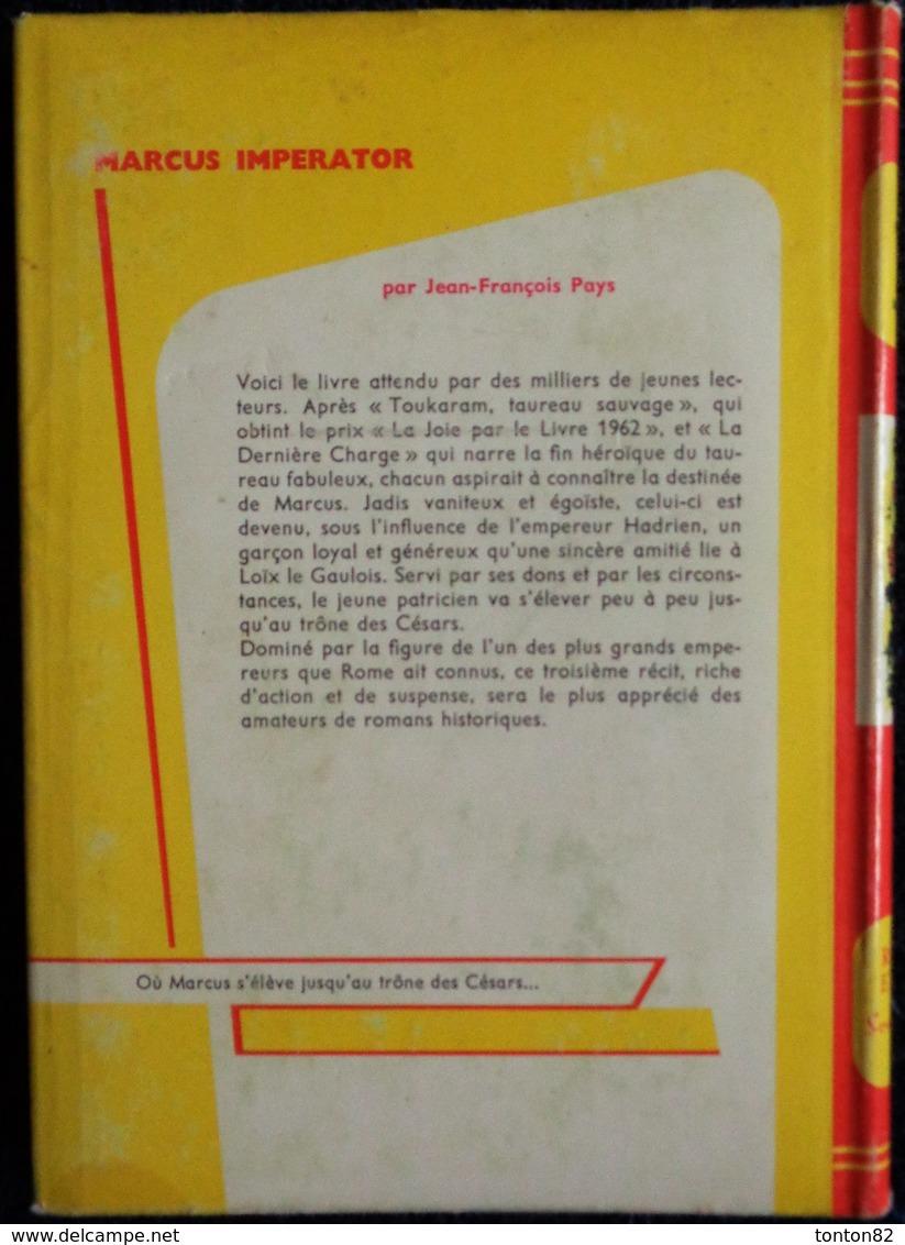 Jean-François Pays - MARCUS IMPERATOR Le Signe De Rome III - Bibliothèque Rouge Et Or Souveraine N° 651 - ( 1964 ) . - Bibliothèque Rouge Et Or