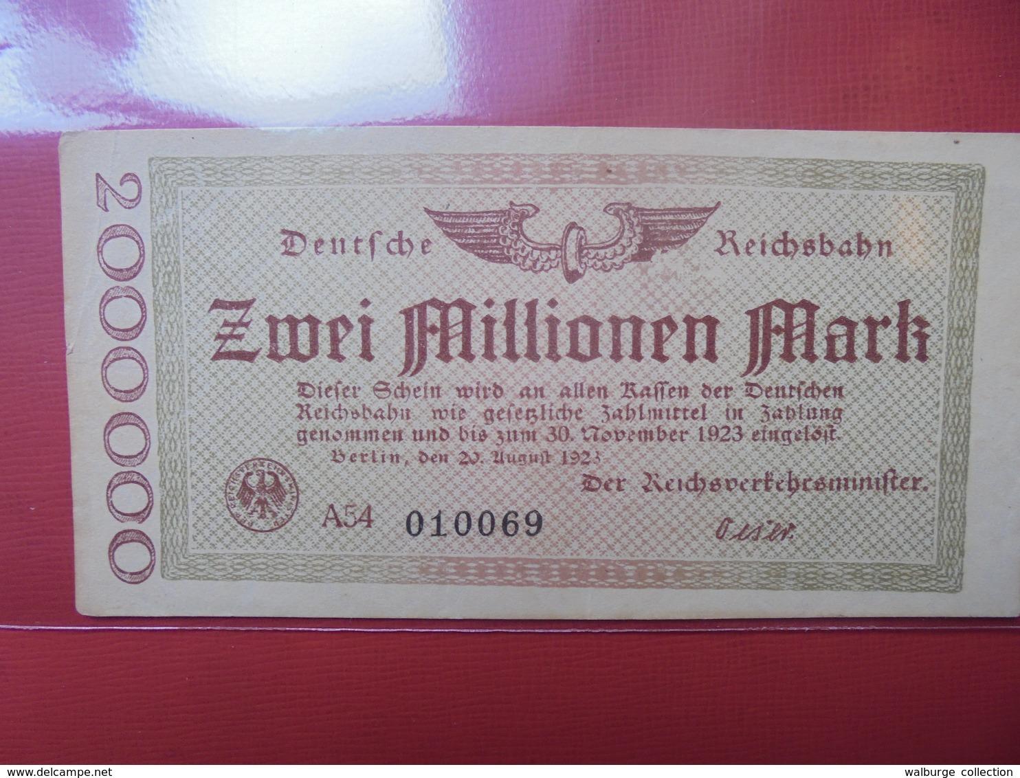 DEUTSCHE REICHSBAHN 2 MILLIONEN MARK 1923  CIRCULER - [ 3] 1918-1933 : République De Weimar