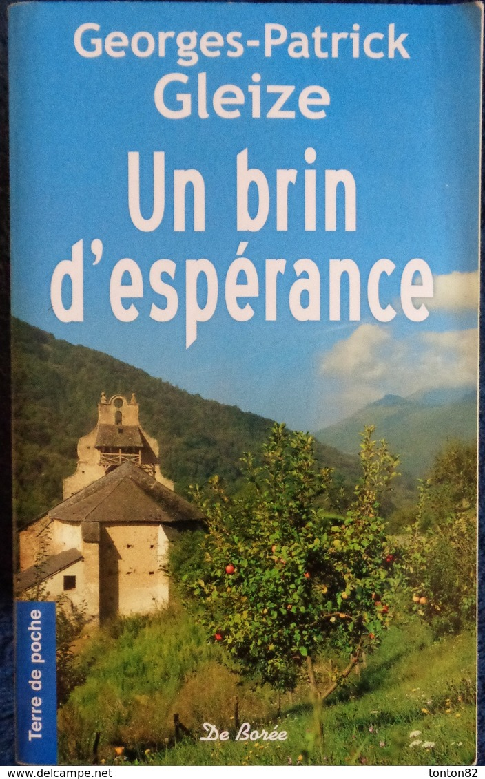 Georges-Patrick Gleize - Un Brin D'espérance - Terre De Poche  / Éditions De Borée - ( 2009 ) . - Sonstige