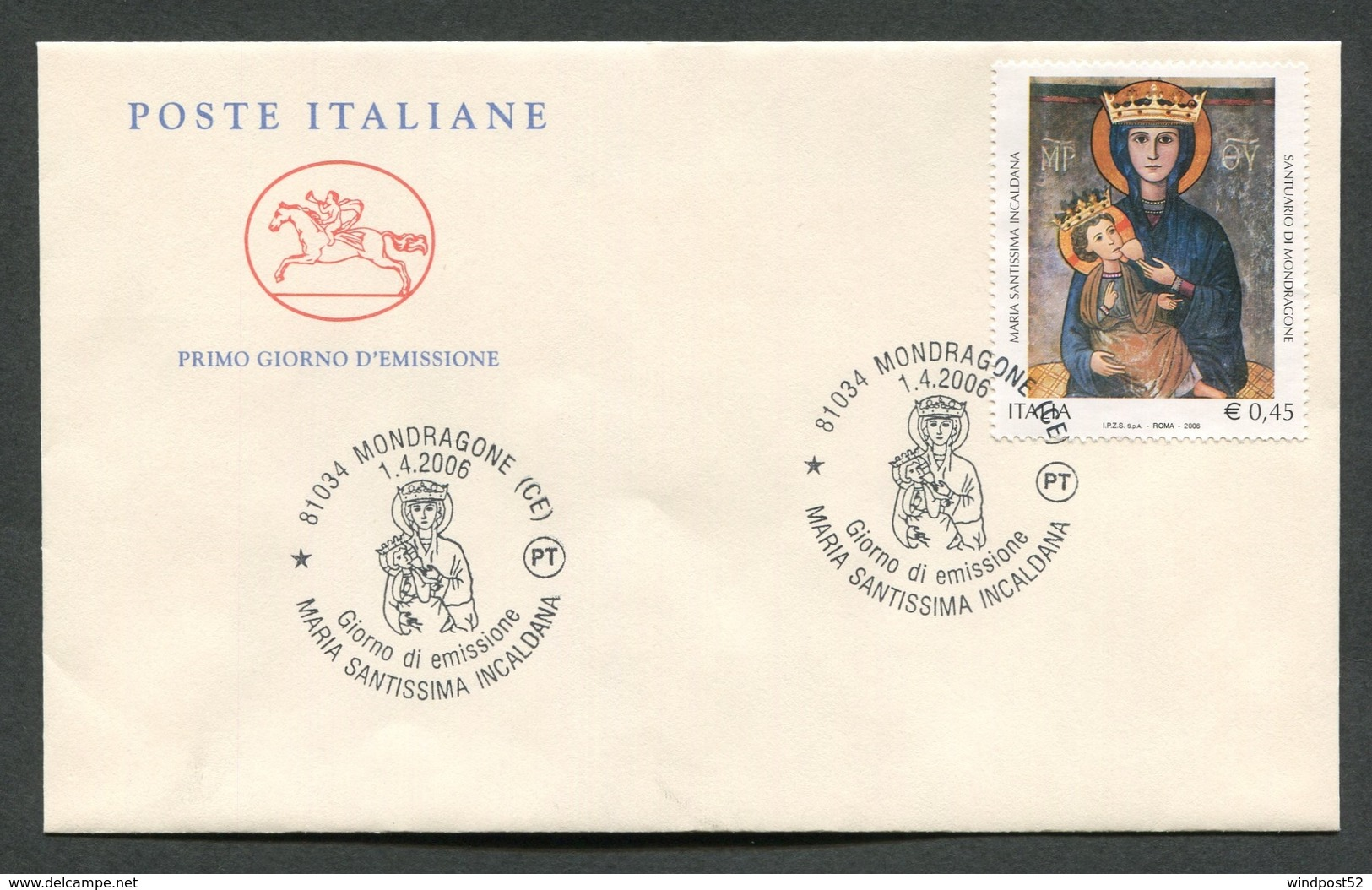 FDC ITALIA 2006 - CAVALLINO - MARIA SANTISSIMA INCALDANA - MONDRAGONE ( CE ) - 362 - F.D.C.