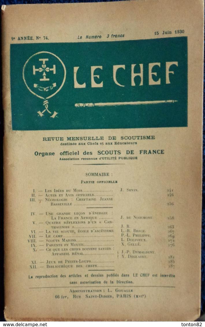 LE CHEF - Revue Mensuelle Du Scoutisme Français - N° 74 - 15 Juin 1930 . - Bücher, Zeitschriften, Comics