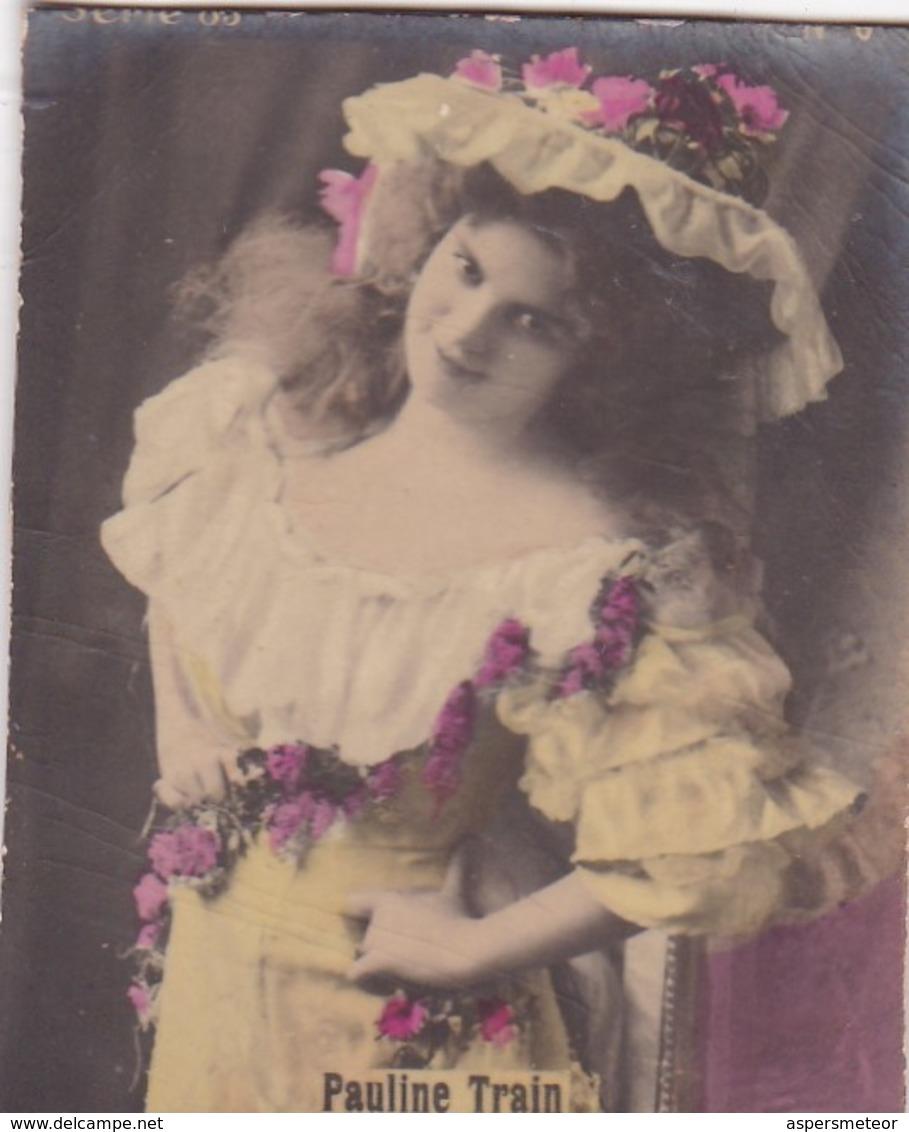 PAULINE TRAIN. COLORISE. CARD TARJETA COLECCIONABLE TABACO. CIRCA 1915 SIZE 4.5x5.5cm - BLEUP - Berühmtheiten