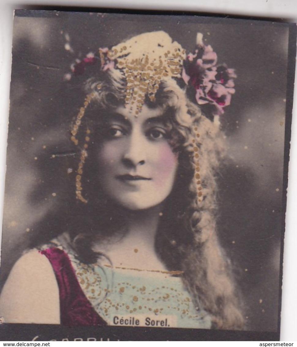 CECILE SOREL. CIGARRILLOS FE. COLORISE. CARD TARJETA COLECCIONABLE TABACO. CIRCA 1915 SIZE 4.5x5.5cm - BLEUP - Berühmtheiten