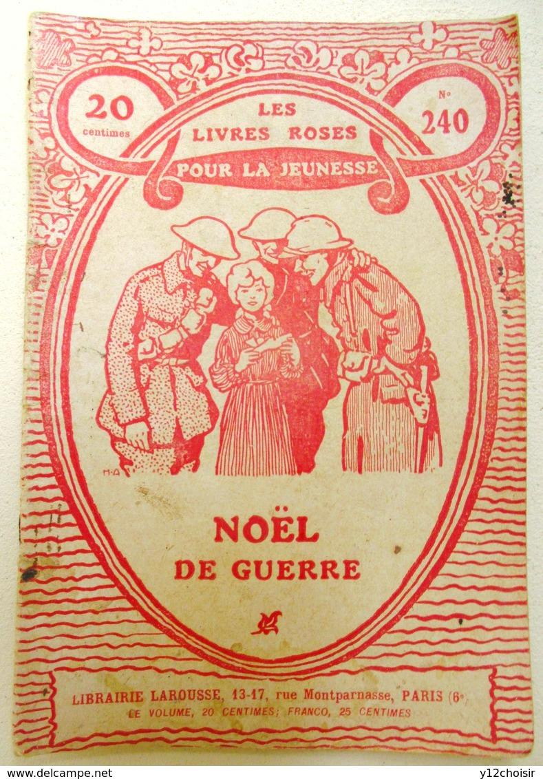 LES LIVRES ROSES POUR LA JEUNESSE N° 240 NOEL DE GUERRE LIBRAIRIE LAROUSSE GUERRE 14 18 - Français