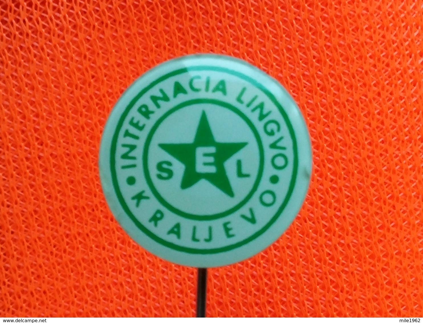 List 102 - ESPERANTO INTERNACIO LINGVO KRALJEVO SERBIA - Pin's