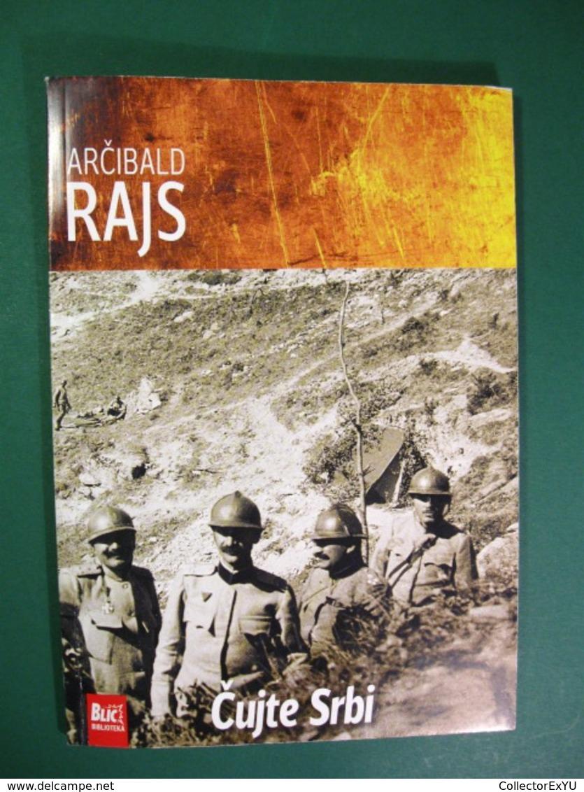 Čujte Srbi   Archibald Reiss - Serbia - Bücher, Zeitschriften, Comics