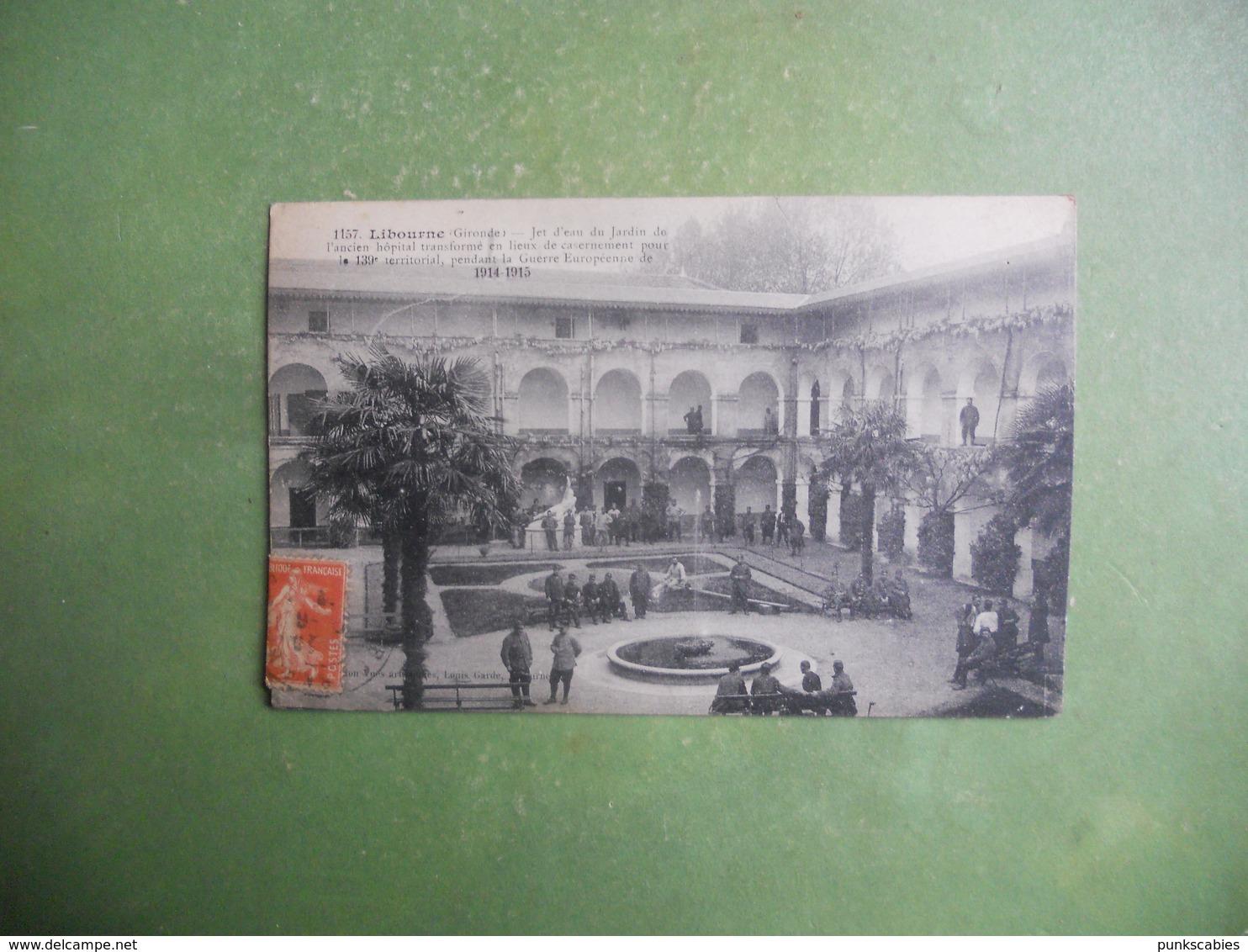CPA GIRONDE LIBOURNE ANCIEN HOPITAL TRANSFORME EN CASERNEMENT POUR LE 139 Ieme TERRITORIAL GUERRE EUROPEENNE 1914/15 - Libourne