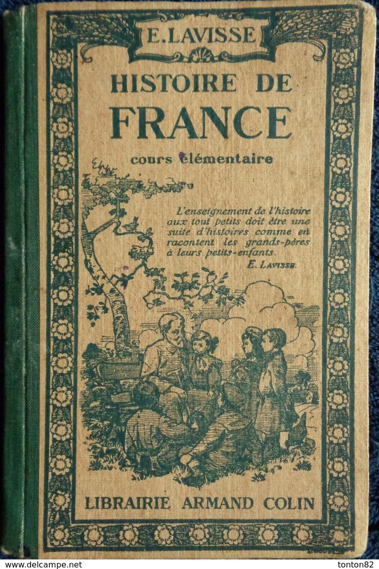Ernest  Lavisse - Histoire De France - Cours Élémentaire - Librairie Armand Colin - ( 1917 ) . - 6-12 Jahre