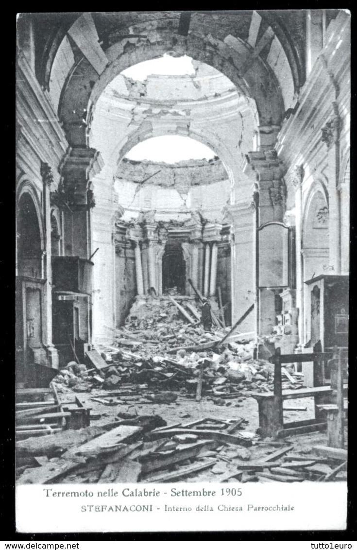 TERREMOTO DELLE CALABRIE DEL 1905 - STEFANACONI - INTERNO DELLA CHIESA PARROCCHIALE - Catastrofi