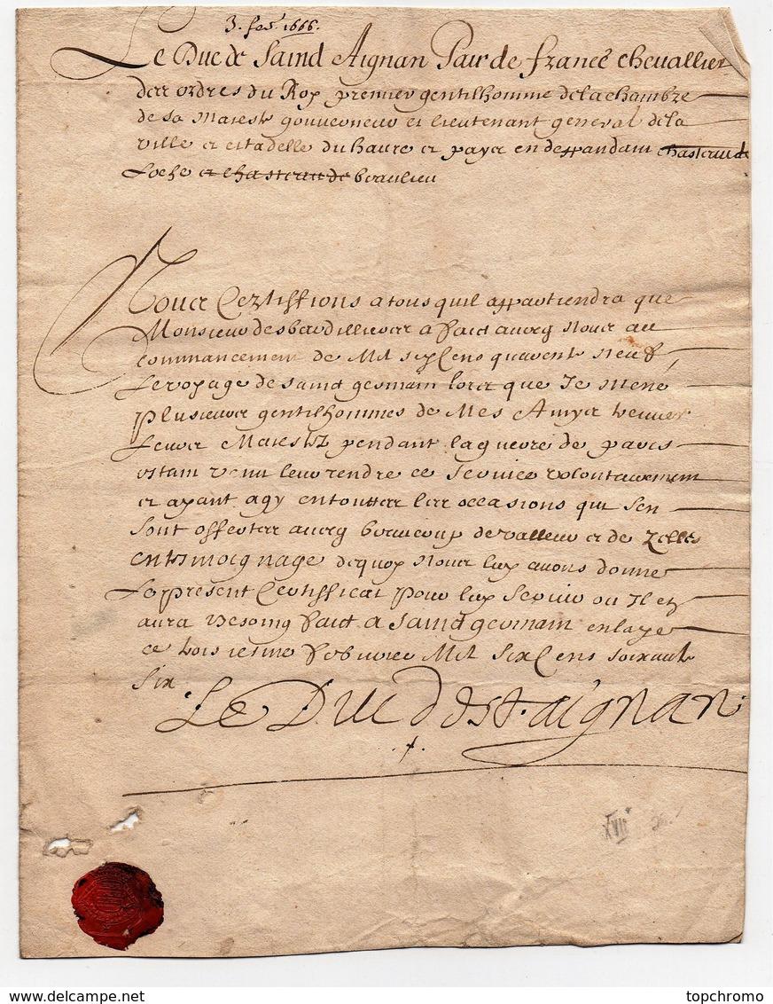 Manuscrit Certificat Signature Le Duc De Saint Saind Aignan Pair De France Chevallier 1666 1 Page Cachet Cire - Manoscritti