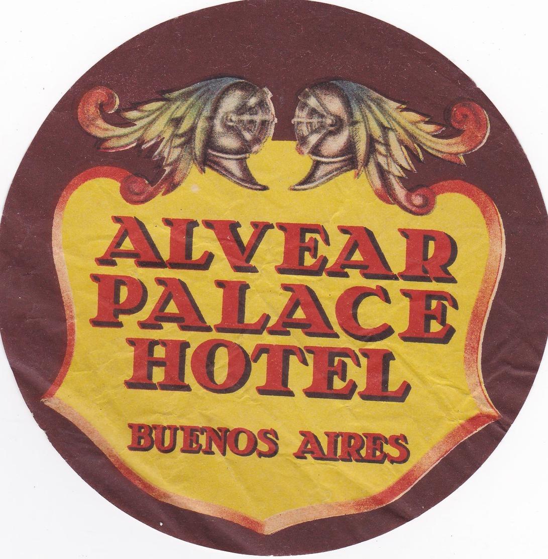 SUPERBE ETIQUETTE D'HOTEL ,,,,,hotel ALVEAR PALACE à BUENOS AIRES - Publicités