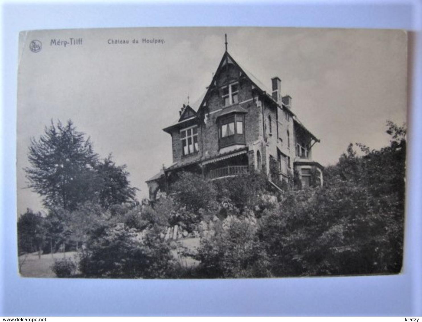 BELGIQUE - LIEGE - TILFF - Méry - Château Du Houlpay - Esneux