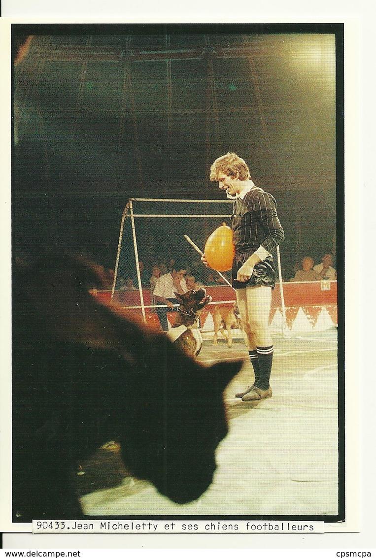 CIRQUE ACHILLE ZAVATTA / JEAN MICHELETTY ET SES CHIENS FOOTBALLEURS - Cirque