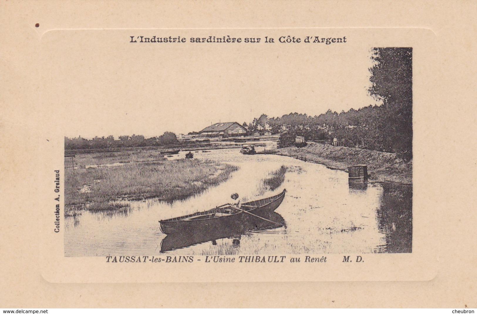 33.  TAUSSAT LES BAINS. CPA. .L'USINE THIBAULT AU RENÊT. L'INDUSTRIE SARDINIÈRE DE LA COTE D'ARGENT - Other Municipalities