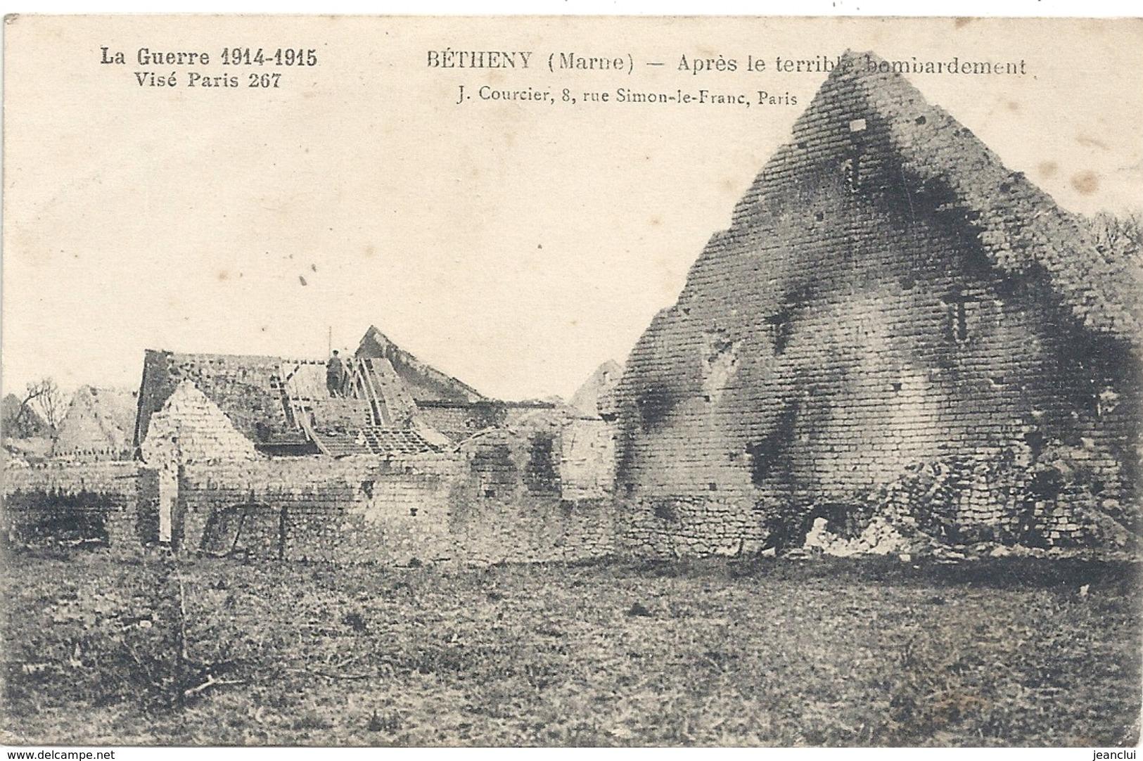 LA GUERRE 1914-1915 . BETHENY . APRES LE TERRIBLE BOMBARDEMENT . CARTE ECRITE AU VERSO - Bétheny