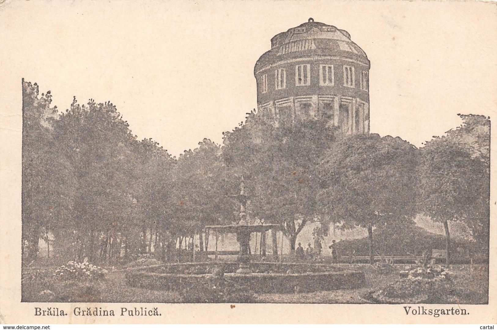 BRAILA - Gradina Publica - Volksgarten - Roumanie