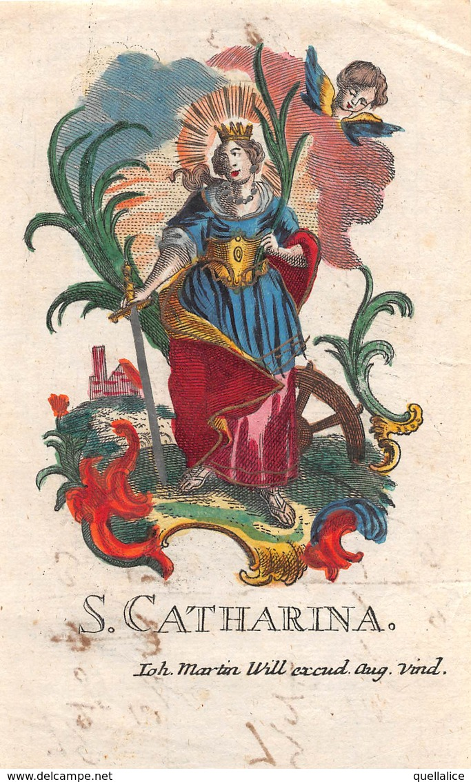 "1108 ""S. CATHARINA - IOH MARTIN WILL EXCUD. AUG. VIND."" IMM. RELIG. ORIG. INCISA IN RAME, COLORIT D'EPOCA, XVIII SEC. - Religion & Esotérisme"