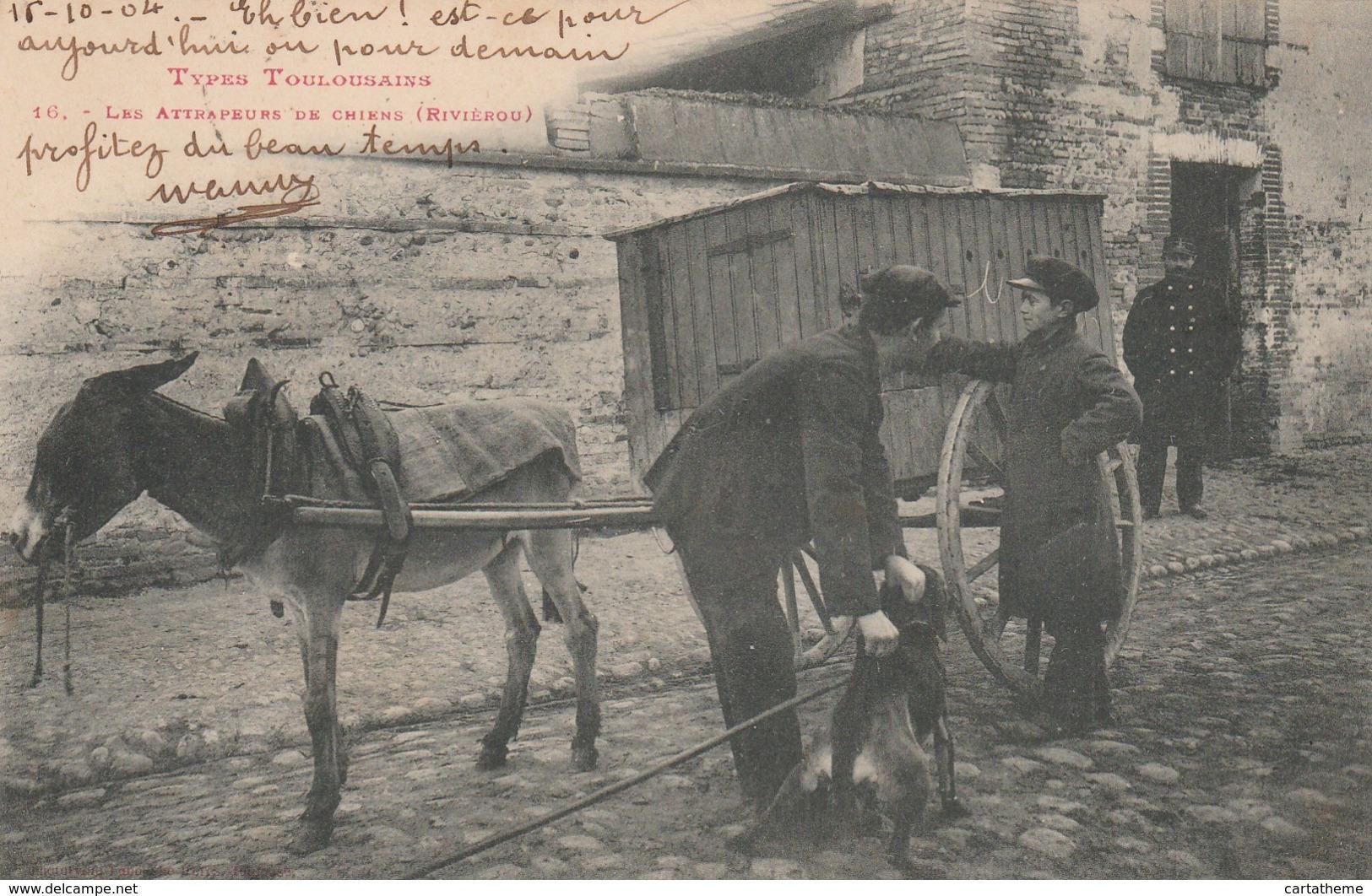 CPA - Attrapeurs De Chiens - Toulouse 1904 - Très Bon état - Toulouse