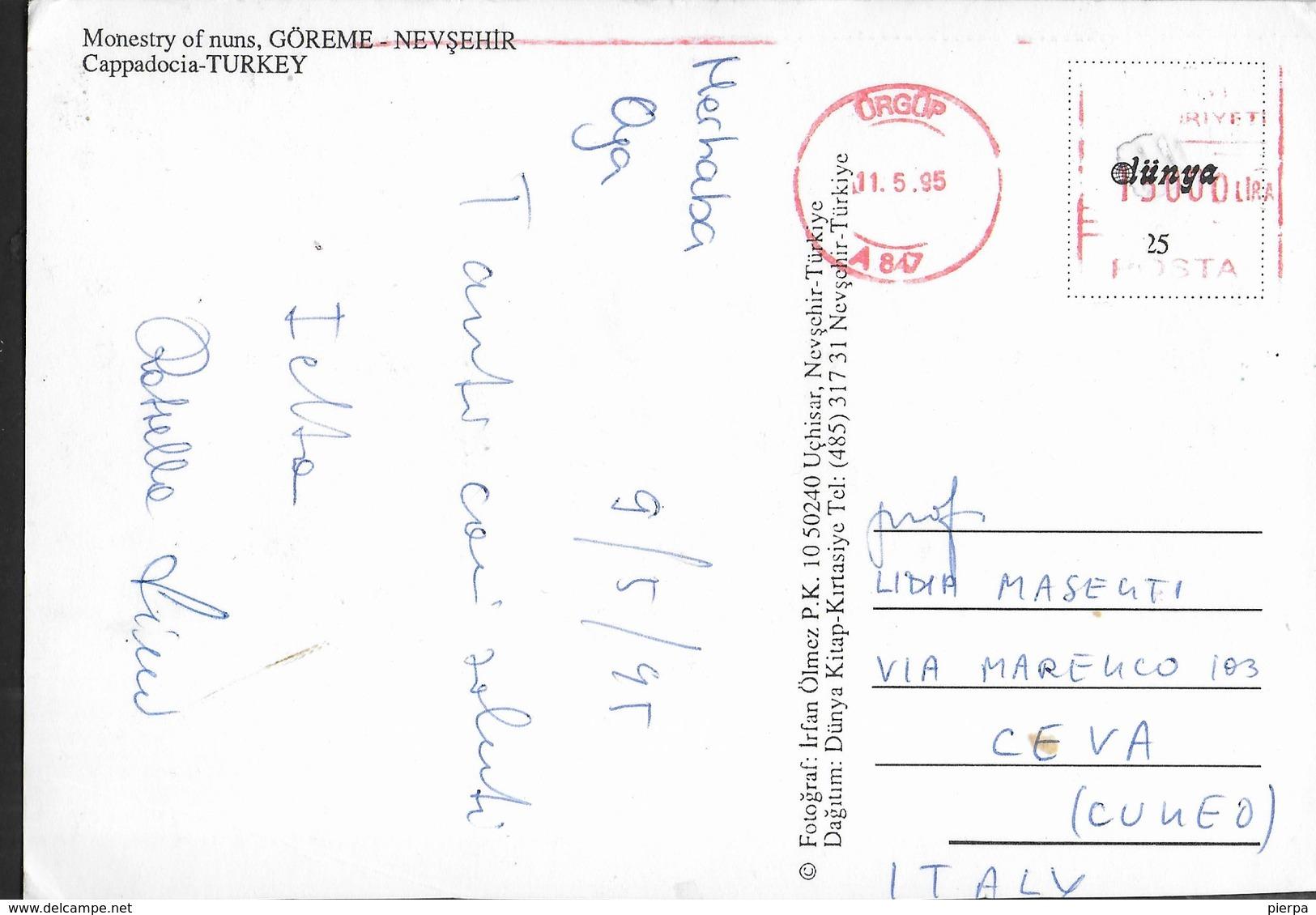 TURCHIA  - CAPPADOCIA  - GOREME - NEVSEHIR - FORMATO GRANDE 17X12 - VIAGGIATA 1995 ANNULLO MECCANICO ROSSO - Turchia
