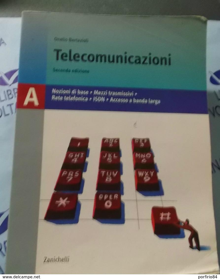 O. BERTAZIOLI TELECOMUNICAZIONI - ZANICHELLI - SECONDA EDIZIONE - Arte, Architettura