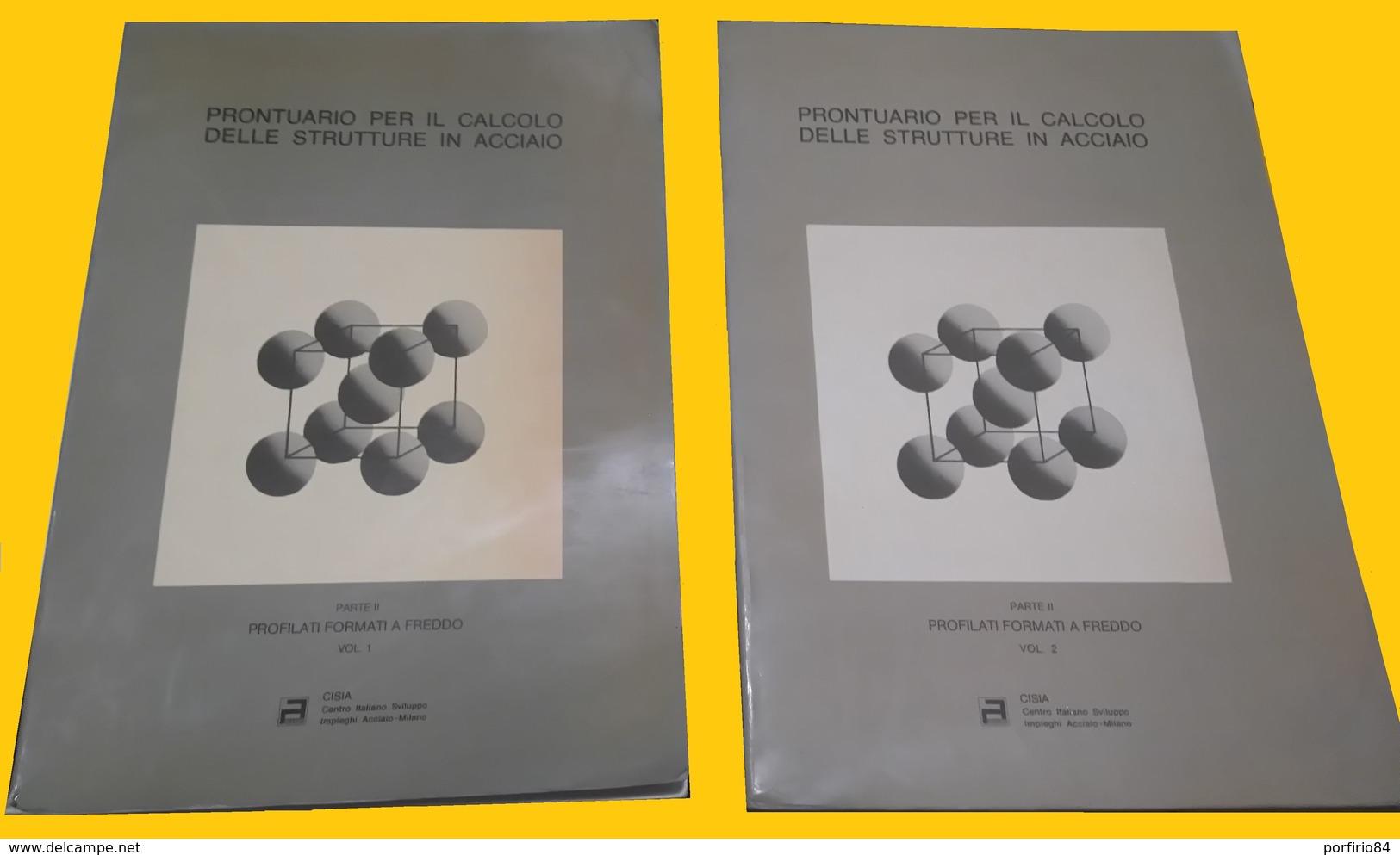 PRONTUARIO PER IL CALCOLO DELLE STRUTTURE IN ACCIAO - 1980 CISIA - 2 VOLUMI - Arte, Architettura